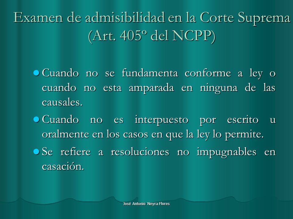 José Antonio Neyra Flores Cuando no se fundamenta conforme a ley o cuando no esta amparada en ninguna de las causales. Cuando no se fundamenta conform