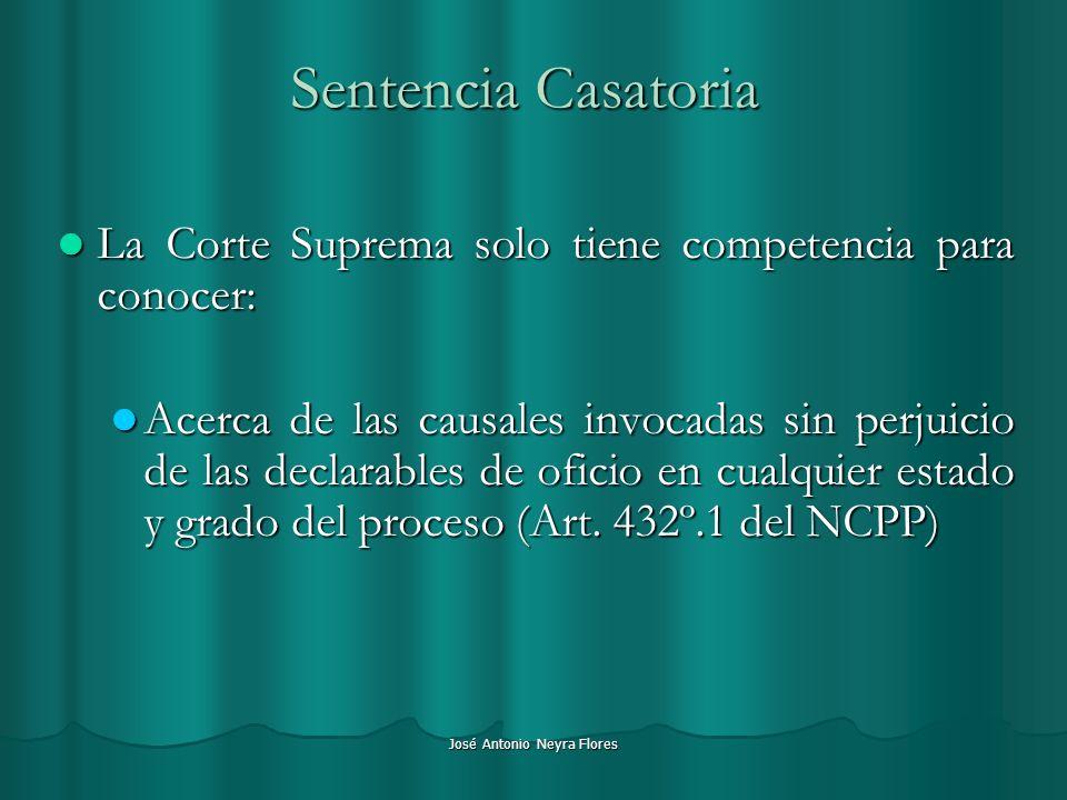 José Antonio Neyra Flores Sentencia Casatoria La Corte Suprema solo tiene competencia para conocer: La Corte Suprema solo tiene competencia para conoc