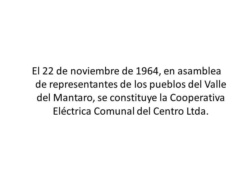 El 22 de noviembre de 1964, en asamblea de representantes de los pueblos del Valle del Mantaro, se constituye la Cooperativa Eléctrica Comunal del Cen