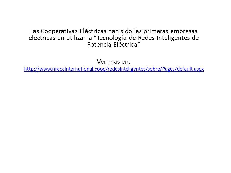 Las Cooperativas Eléctricas han sido las primeras empresas eléctricas en utilizar la Tecnología de Redes Inteligentes de Potencia Eléctrica Ver mas en