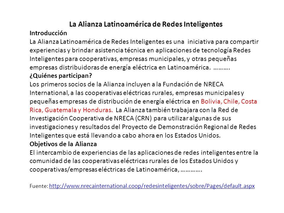 La Alianza Latinoamérica de Redes Inteligentes Introducción La Alianza Latinoamérica de Redes Inteligentes es una iniciativa para compartir experienci
