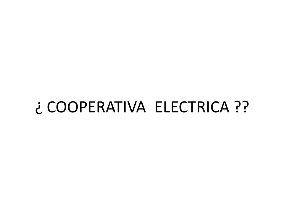 ¿ COOPERATIVA ELECTRICA ??