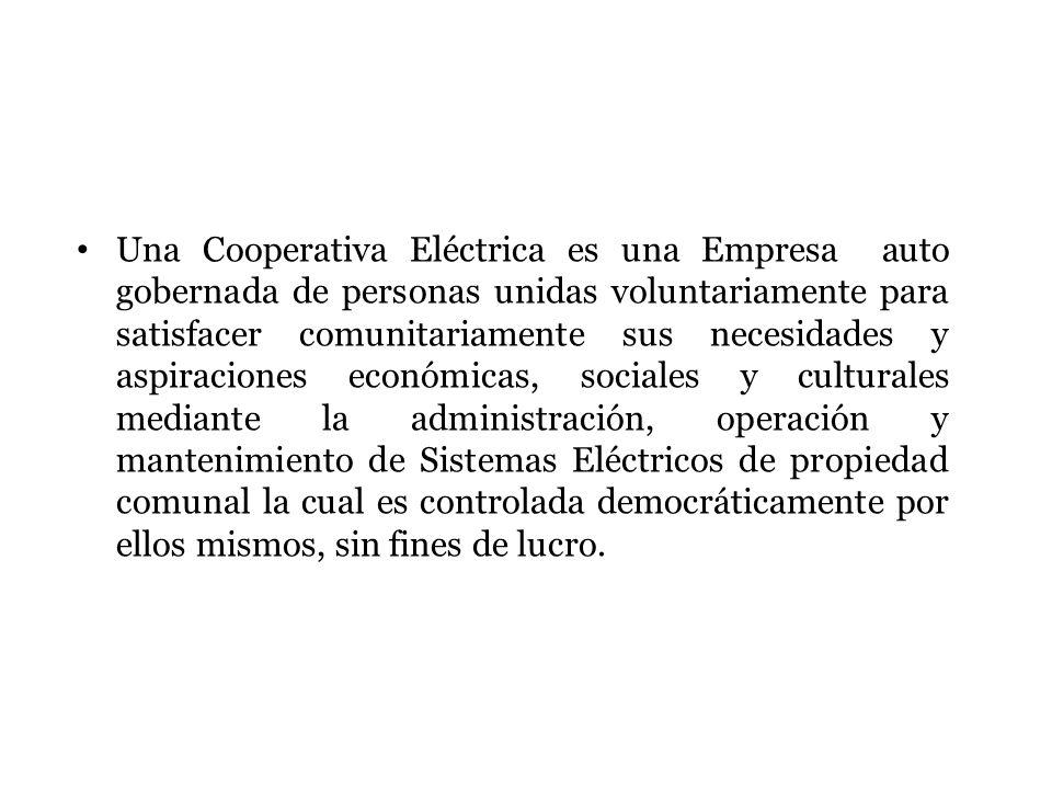 Una Cooperativa Eléctrica es una Empresa auto gobernada de personas unidas voluntariamente para satisfacer comunitariamente sus necesidades y aspiraci