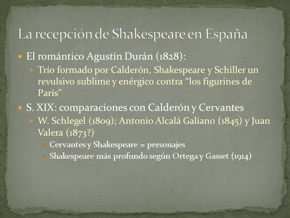 El romántico Agustín Durán (1828): Trío formado por Calderón, Shakespeare y Schiller un revulsivo sublime y enérgico contra los figurines de París S.