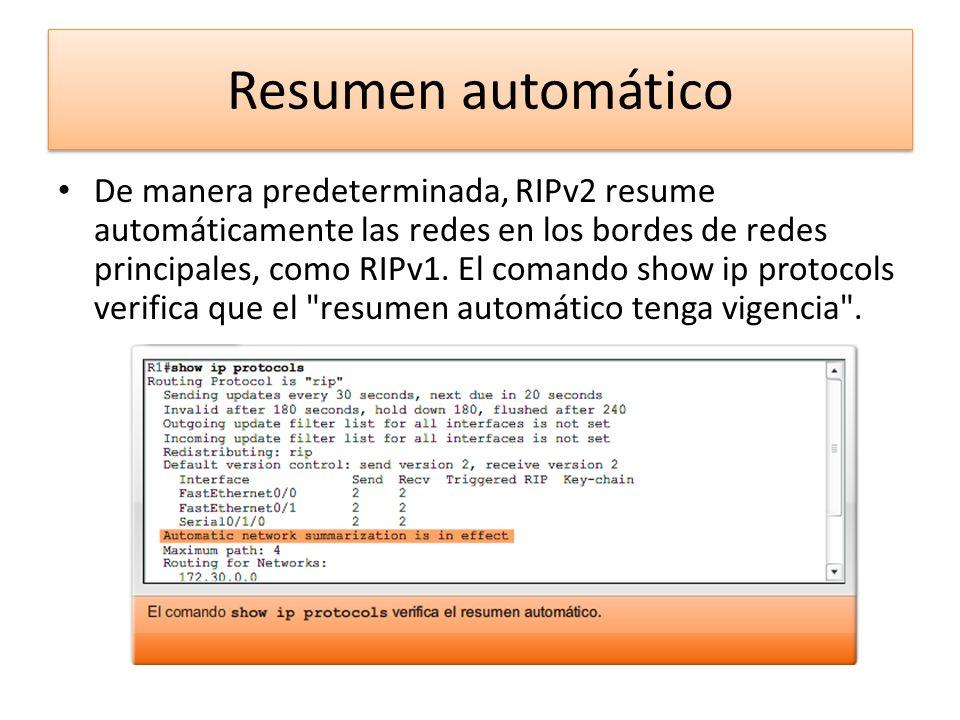Resumen automático De manera predeterminada, RIPv2 resume automáticamente las redes en los bordes de redes principales, como RIPv1. El comando show ip