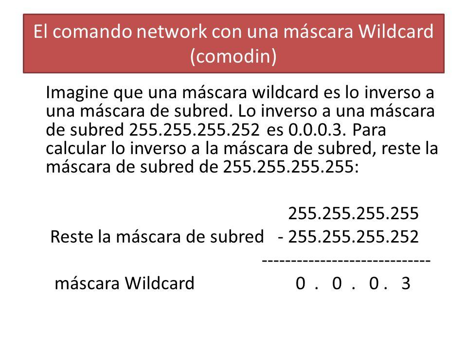 Imagine que una máscara wildcard es lo inverso a una máscara de subred. Lo inverso a una máscara de subred 255.255.255.252 es 0.0.0.3. Para calcular l