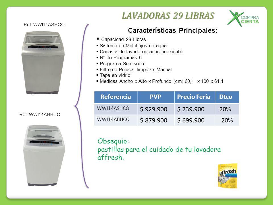 LAVADORAS 29 LIBRAS Ref. WWI14ABHCO Ref. WWI14ASHCO Características Principales: Capacidad 29 Libras Sistema de Multiflujos de agua Canasta de lavado