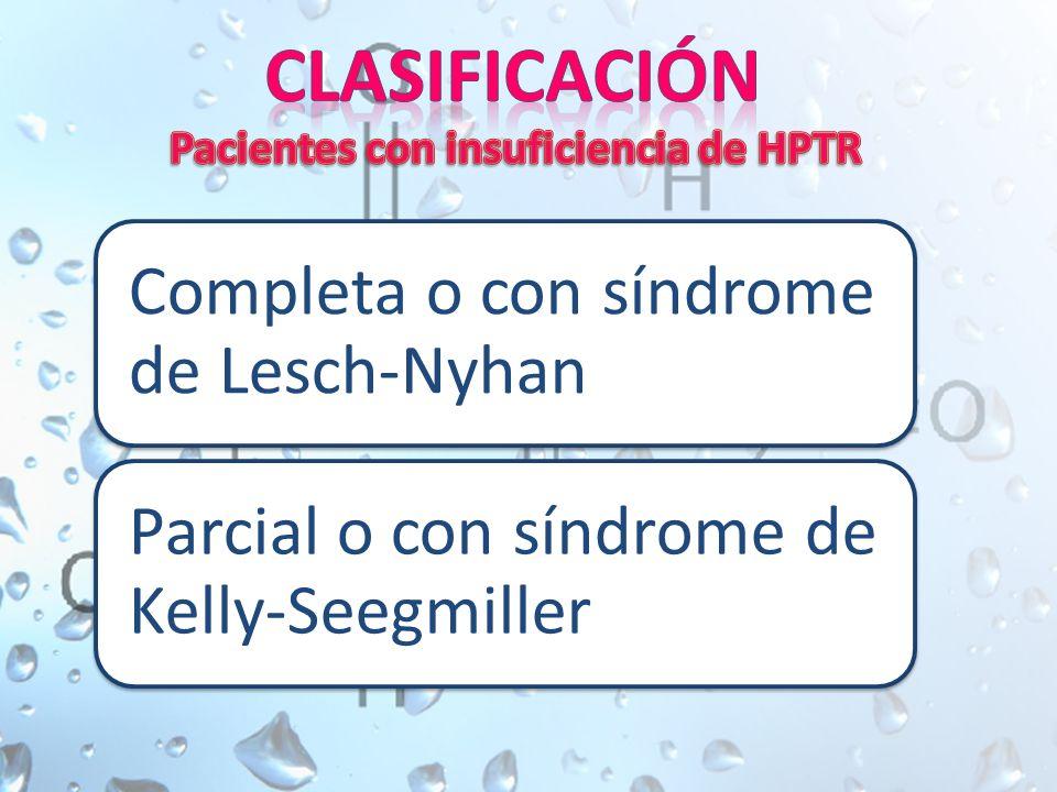 Completa o con síndrome de Lesch-Nyhan Parcial o con síndrome de Kelly-Seegmiller