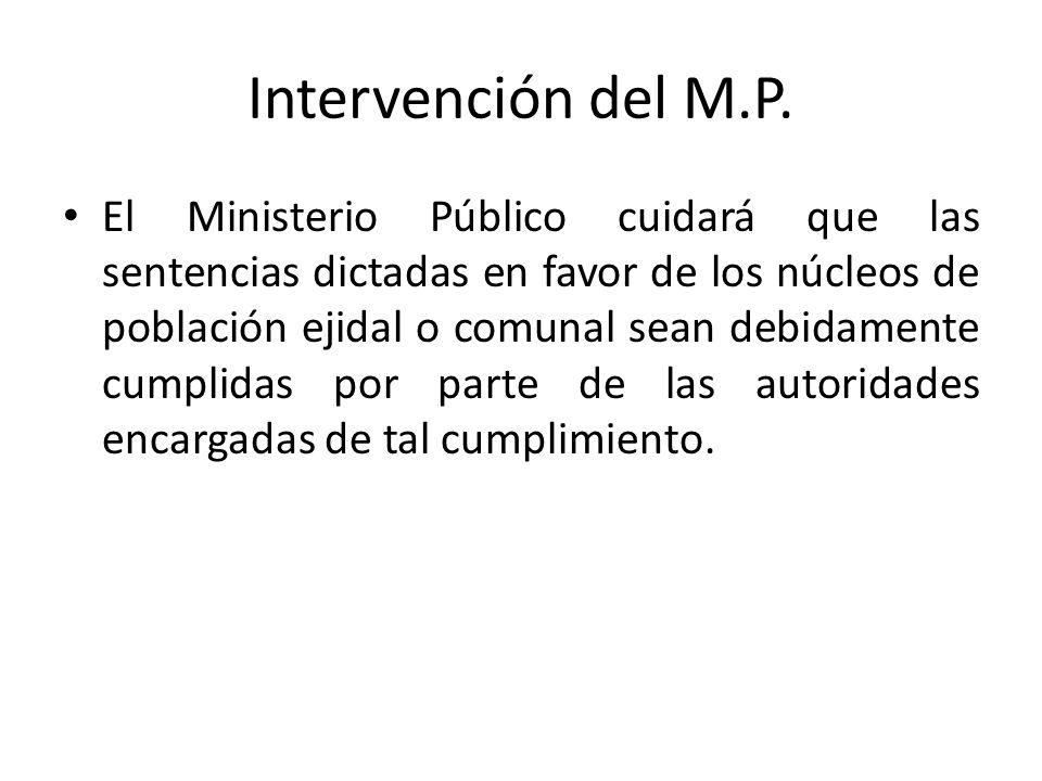Intervención del M.P. El Ministerio Público cuidará que las sentencias dictadas en favor de los núcleos de población ejidal o comunal sean debidamente