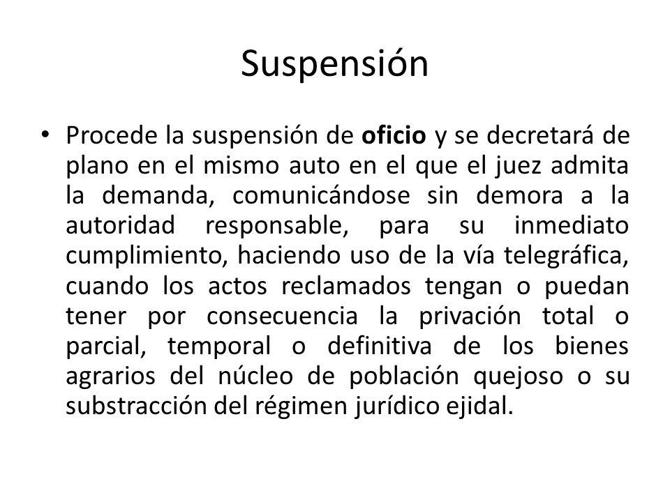 Suspensión Procede la suspensión de oficio y se decretará de plano en el mismo auto en el que el juez admita la demanda, comunicándose sin demora a la