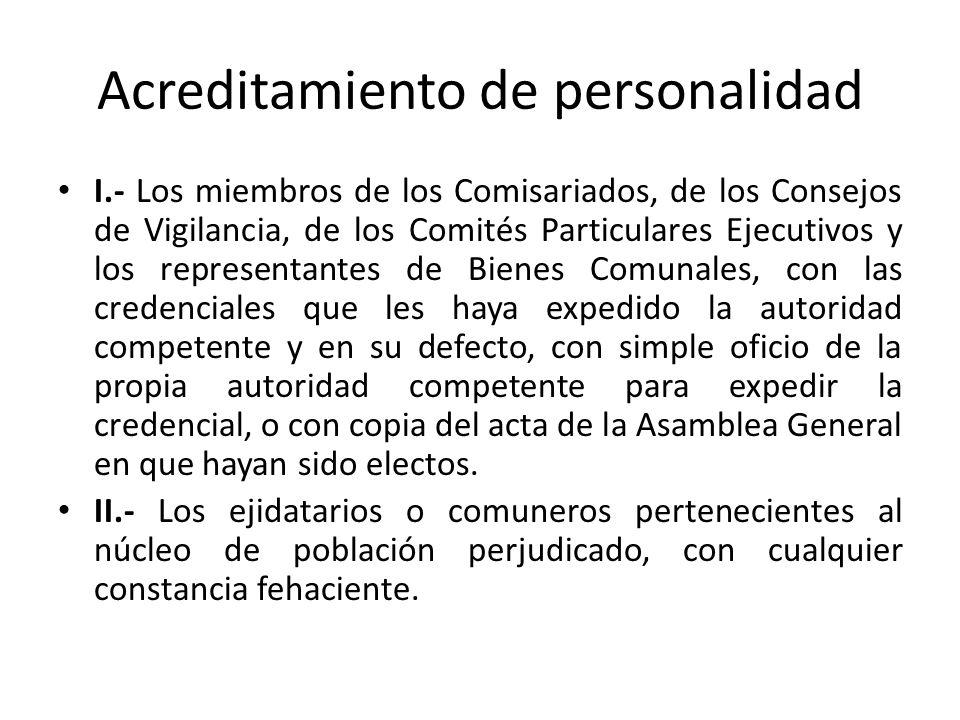 Acreditamiento de personalidad I.- Los miembros de los Comisariados, de los Consejos de Vigilancia, de los Comités Particulares Ejecutivos y los repre