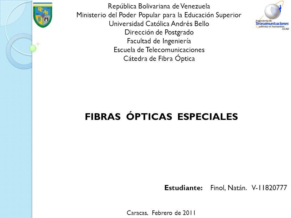 o F.O.de dispersión desplazada no nula (Non-Zero Dispersion- Shifted Fiber, NZDSF) o F.O.