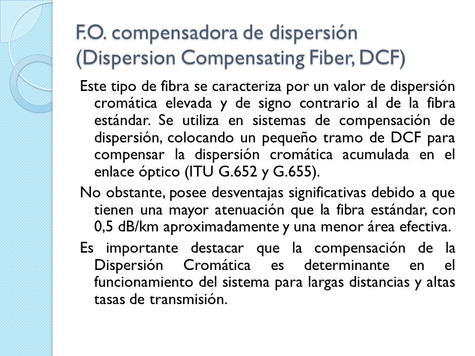 F.O. compensadora de dispersión (Dispersion Compensating Fiber, DCF)