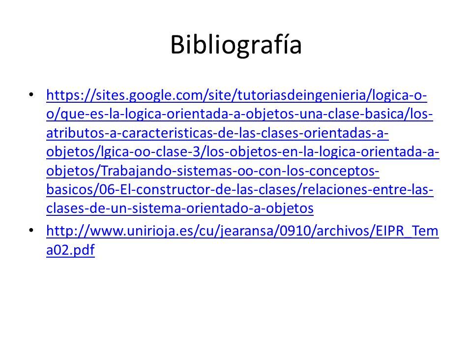 Bibliografía https://sites.google.com/site/tutoriasdeingenieria/logica-o- o/que-es-la-logica-orientada-a-objetos-una-clase-basica/los- atributos-a-car