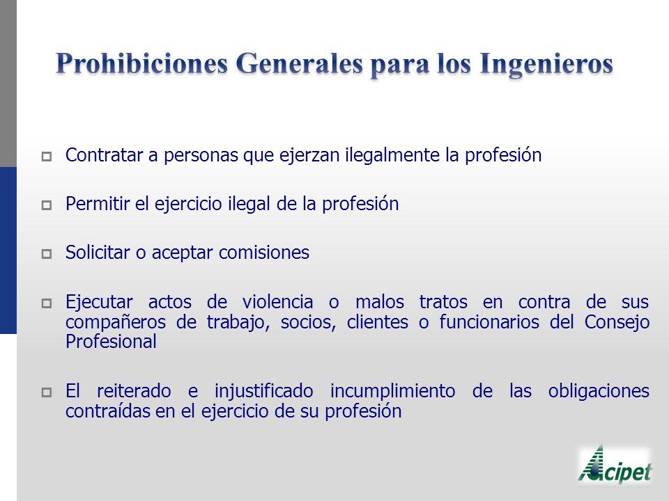 Contratar a personas que ejerzan ilegalmente la profesión Permitir el ejercicio ilegal de la profesión Solicitar o aceptar comisiones Ejecutar actos d