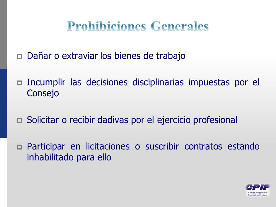 Dañar o extraviar los bienes de trabajo Incumplir las decisiones disciplinarias impuestas por el Consejo Solicitar o recibir dadivas por el ejercicio
