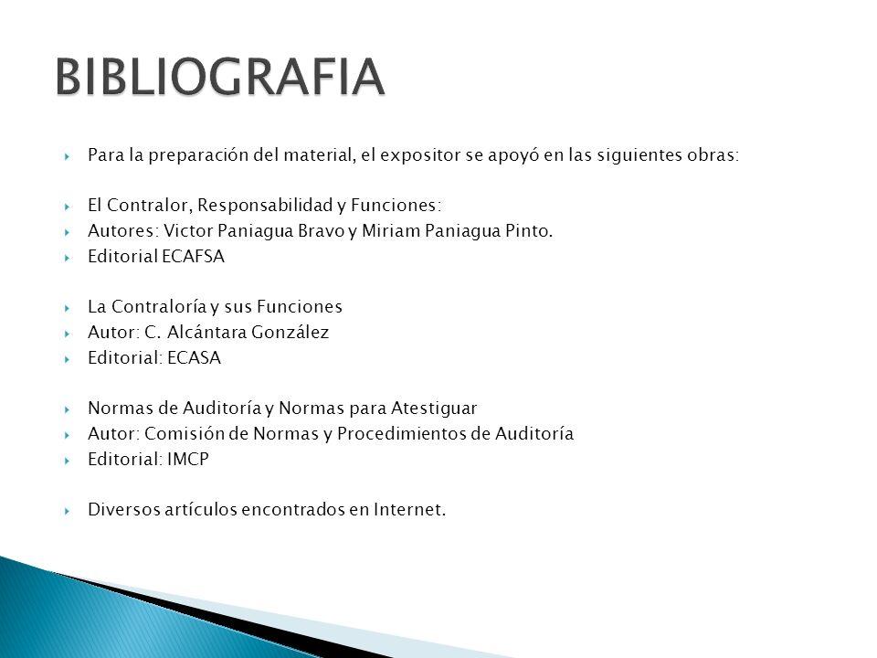 Para la preparación del material, el expositor se apoyó en las siguientes obras: El Contralor, Responsabilidad y Funciones: Autores: Victor Paniagua Bravo y Miriam Paniagua Pinto.