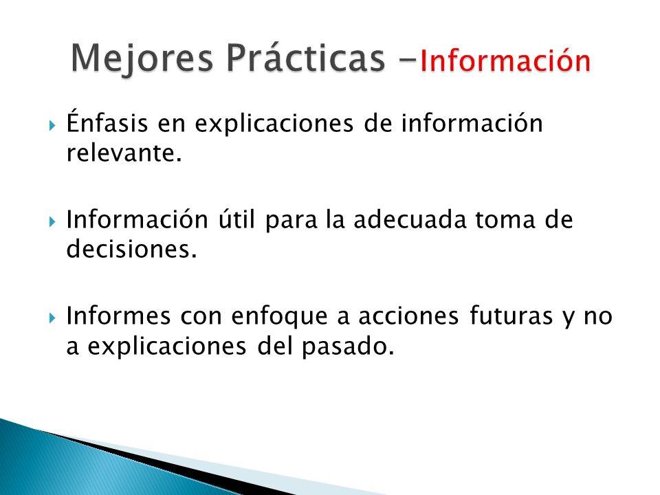 Énfasis en explicaciones de información relevante. Información útil para la adecuada toma de decisiones. Informes con enfoque a acciones futuras y no
