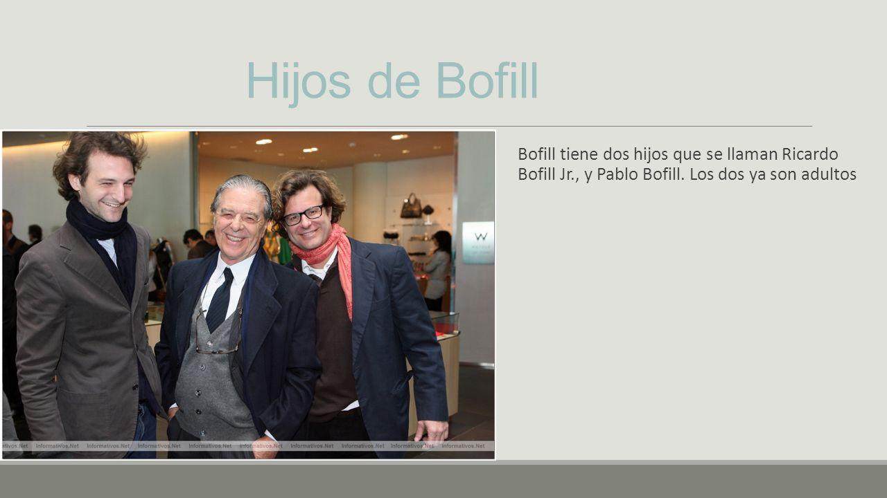 Hijos de Bofill Bofill tiene dos hijos que se llaman Ricardo Bofill Jr., y Pablo Bofill. Los dos ya son adultos