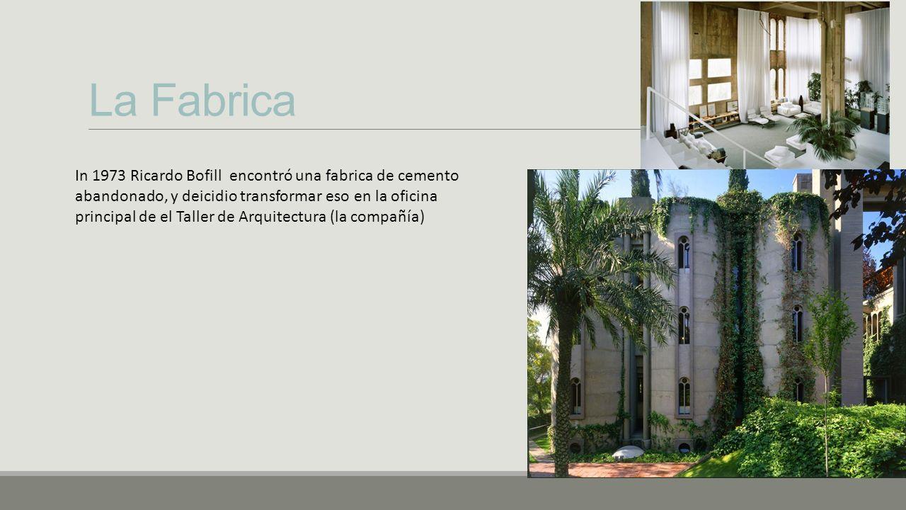 La Fabrica In 1973 Ricardo Bofill encontró una fabrica de cemento abandonado, y deicidio transformar eso en la oficina principal de el Taller de Arquitectura (la compañía)