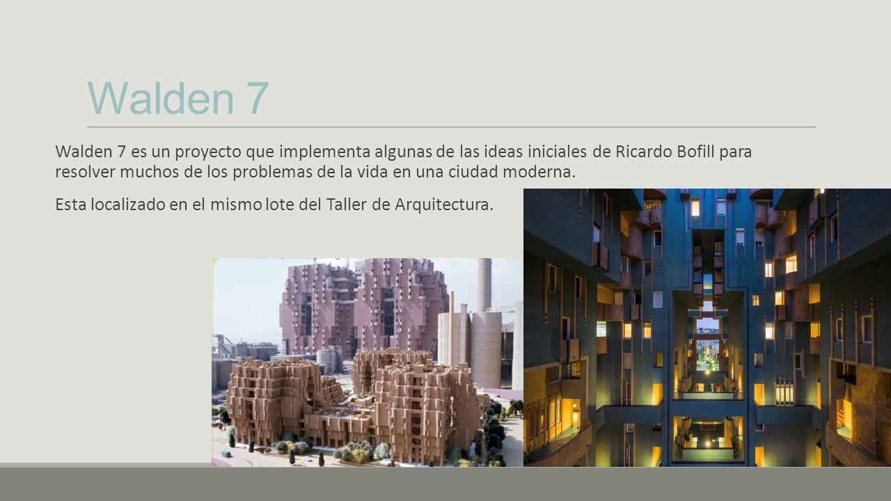 Walden 7 Walden 7 es un proyecto que implementa algunas de las ideas iniciales de Ricardo Bofill para resolver muchos de los problemas de la vida en una ciudad moderna.