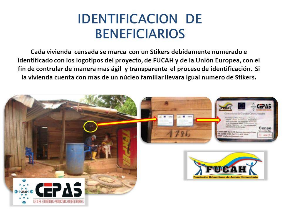 IDENTIFICACION DE BENEFICIARIOS Cada vivienda censada se marca con un Stikers debidamente numerado e identificado con los logotipos del proyecto, de F