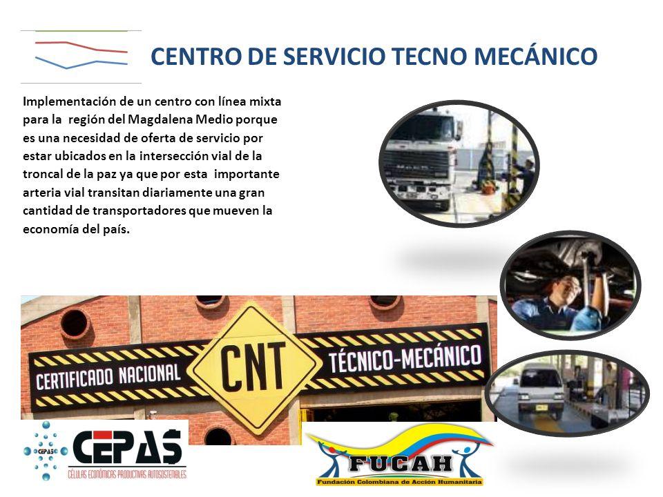 CENTRO DE SERVICIO TECNO MECÁNICO Implementación de un centro con línea mixta para la región del Magdalena Medio porque es una necesidad de oferta de