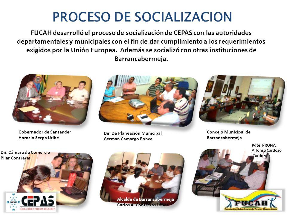 PROCESO DE SOCIALIZACION FUCAH desarrolló el proceso de socialización de CEPAS con las autoridades departamentales y municipales con el fin de dar cum