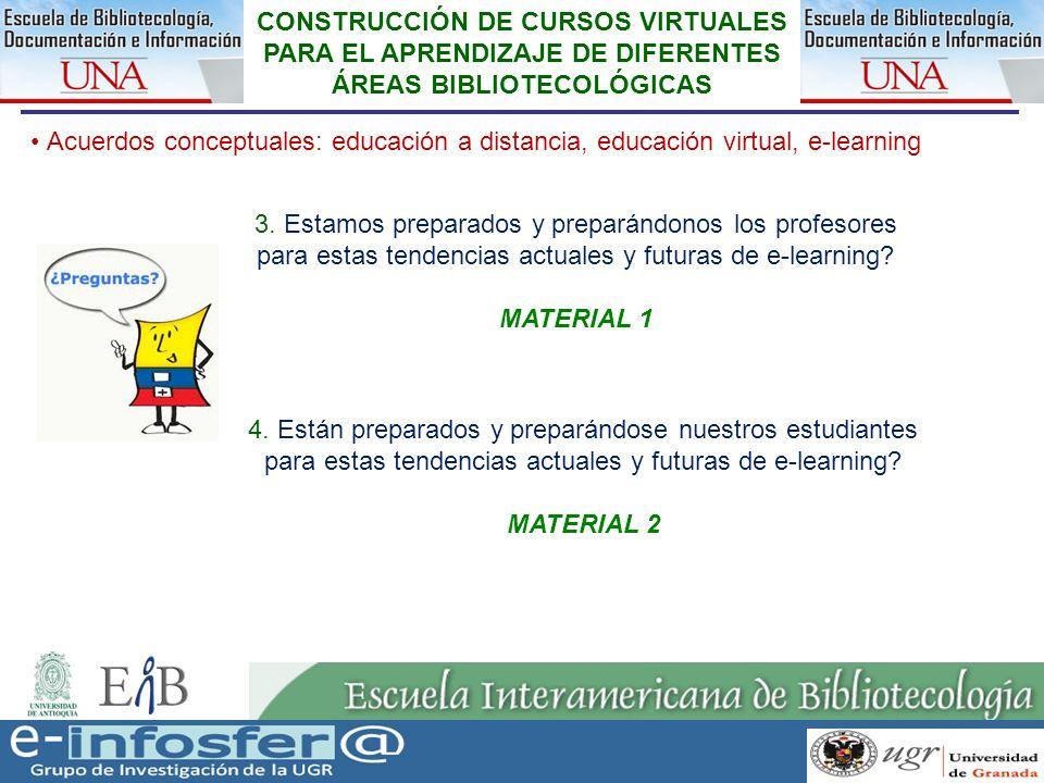 10 CONSTRUCCIÓN DE CURSOS VIRTUALES PARA EL APRENDIZAJE DE DIFERENTES ÁREAS BIBLIOTECOLÓGICAS Acuerdos conceptuales: educación a distancia, educación