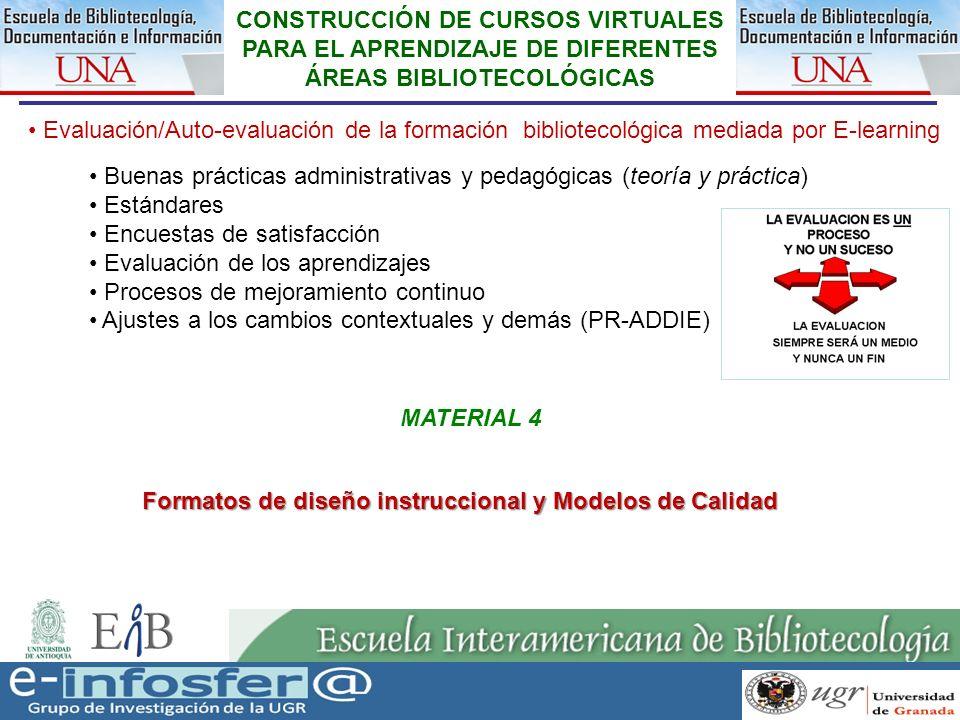 29 23-03-07 CONSTRUCCIÓN DE CURSOS VIRTUALES PARA EL APRENDIZAJE DE DIFERENTES ÁREAS BIBLIOTECOLÓGICAS Evaluación/Auto-evaluación de la formación bibl