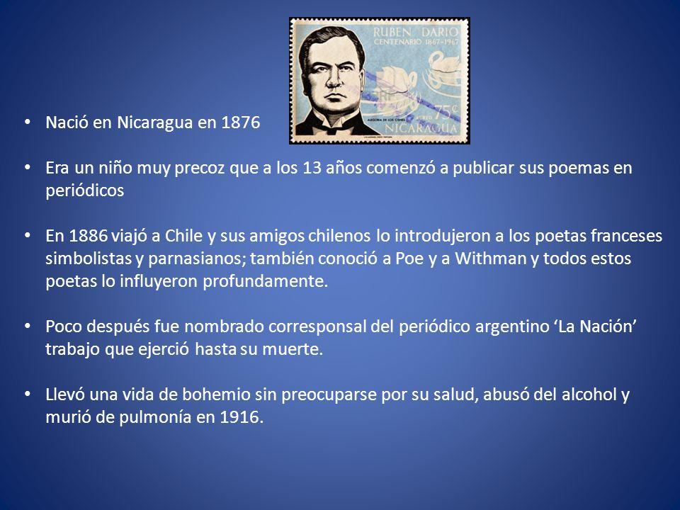 Nació en Nicaragua en 1876 Era un niño muy precoz que a los 13 años comenzó a publicar sus poemas en periódicos En 1886 viajó a Chile y sus amigos chi