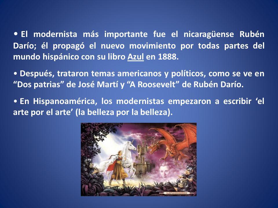 El modernista más importante fue el nicaragüense Rubén Darío; él propagó el nuevo movimiento por todas partes del mundo hispánico con su libro Azul en