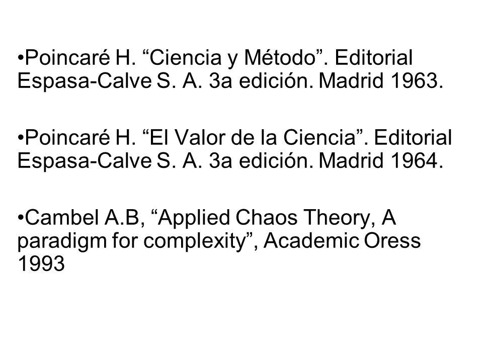 Poincaré H. Ciencia y Método. Editorial Espasa-Calve S. A. 3a edición. Madrid 1963. Poincaré H. El Valor de la Ciencia. Editorial Espasa-Calve S. A. 3