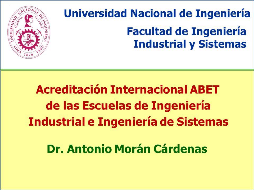ABET Entidad acreditadora de Programas de Ingeniería más importante del mundo Accreditation Board for Engineering and Technology Entidades acreditadoras de otros países vienen tomando el modelo ABET (CACEI, ICACIT)