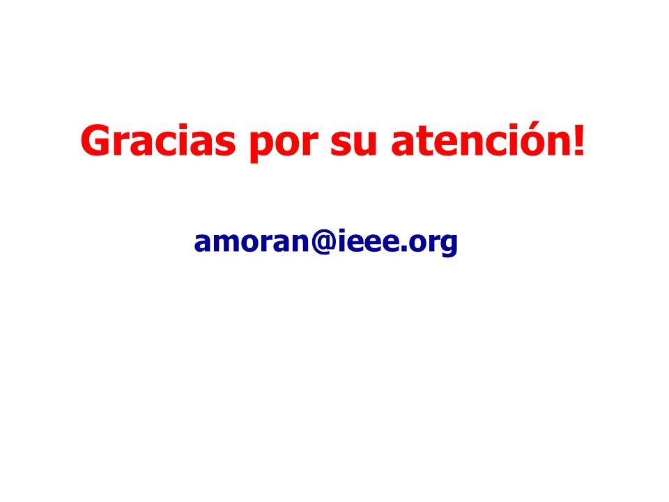 Gracias por su atención! amoran@ieee.org