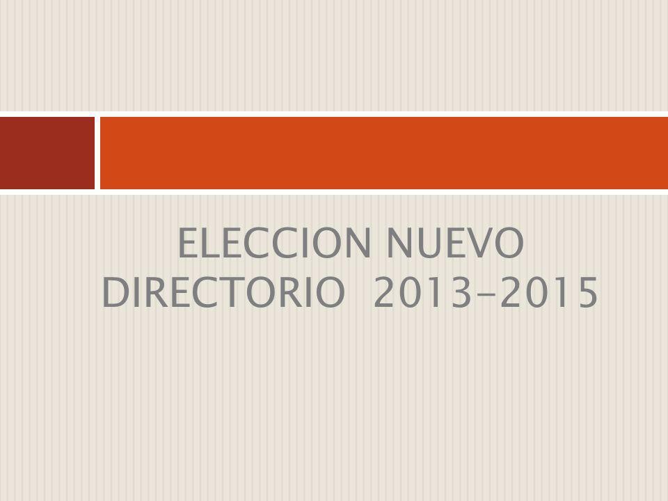 ELECCION NUEVO DIRECTORIO 2013-2015