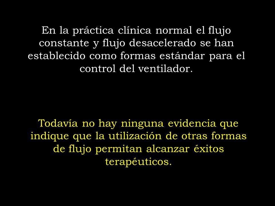 En la práctica clínica normal el flujo constante y flujo desacelerado se han establecido como formas estándar para el control del ventilador. Todavía