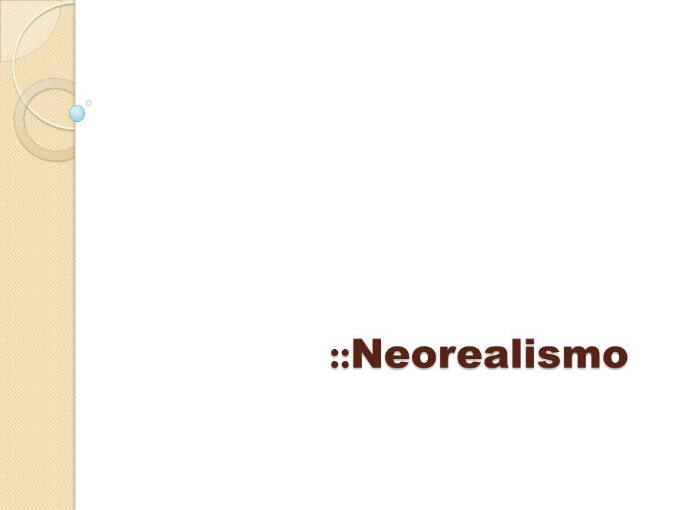 :: Neorealismo