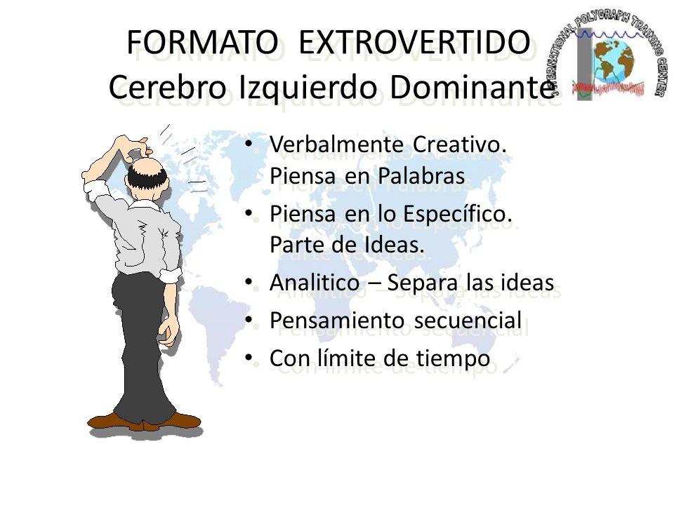 DOMINANTE SENSORIAL La personalidad Activa Pensamiento objetivo.
