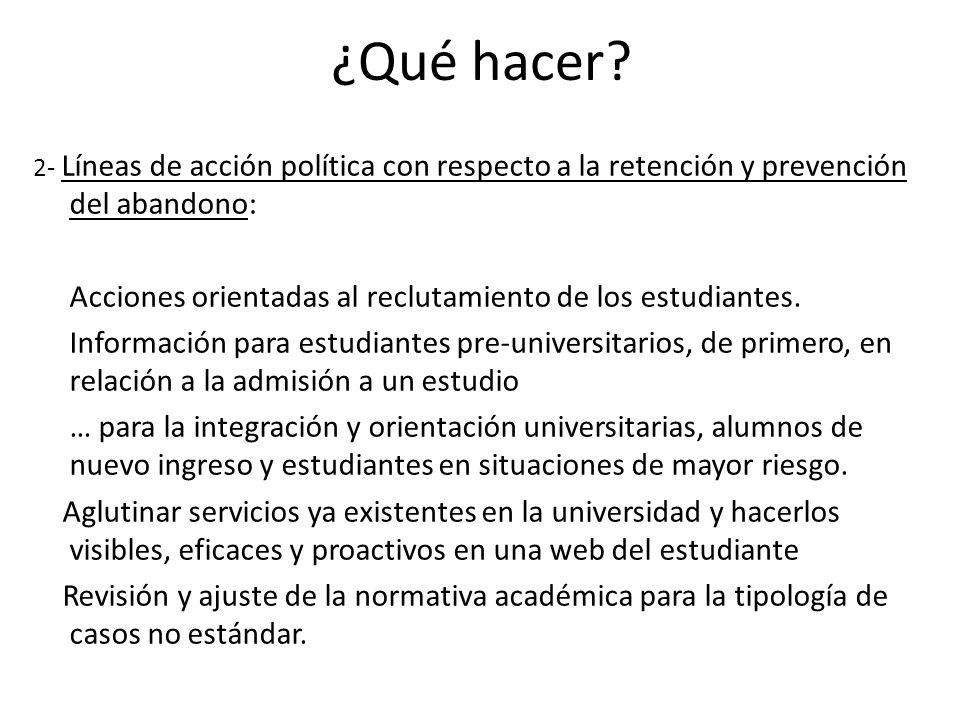 2- Líneas de acción política con respecto a la retención y prevención del abandono: Acciones orientadas al reclutamiento de los estudiantes. Informaci
