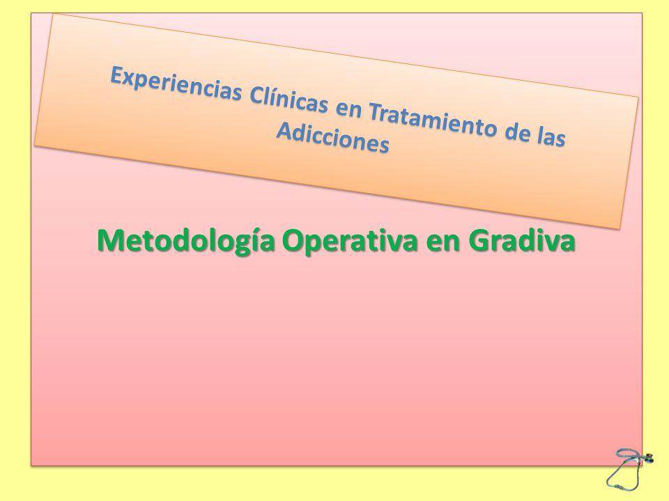 Metodología Operativa en Gradiva Experiencias Clínicas en Tratamiento de las Adicciones