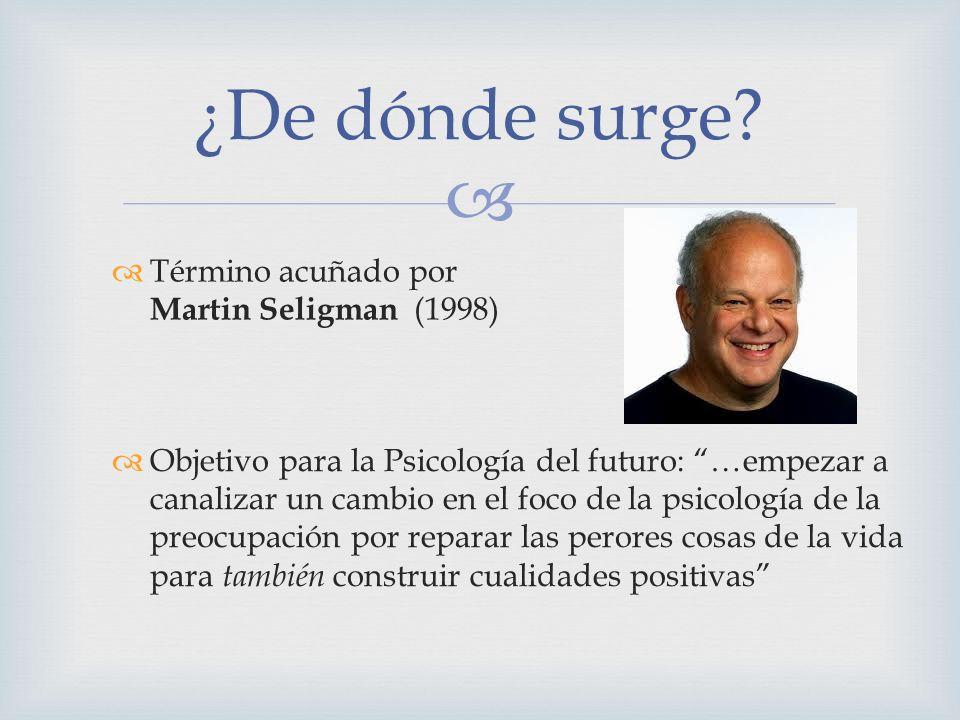 Objetivo para la Psicología del futuro: …empezar a canalizar un cambio en el foco de la psicología de la preocupación por reparar las perores cosas de