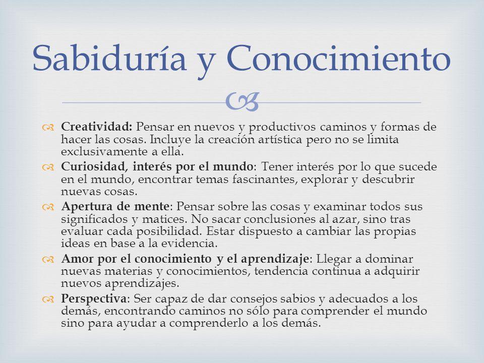 Creatividad: Pensar en nuevos y productivos caminos y formas de hacer las cosas. Incluye la creación artística pero no se limita exclusivamente a ella
