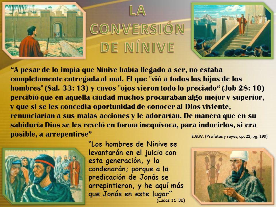 A pesar de lo impía que Nínive había llegado a ser, no estaba completamente entregada al mal. El que