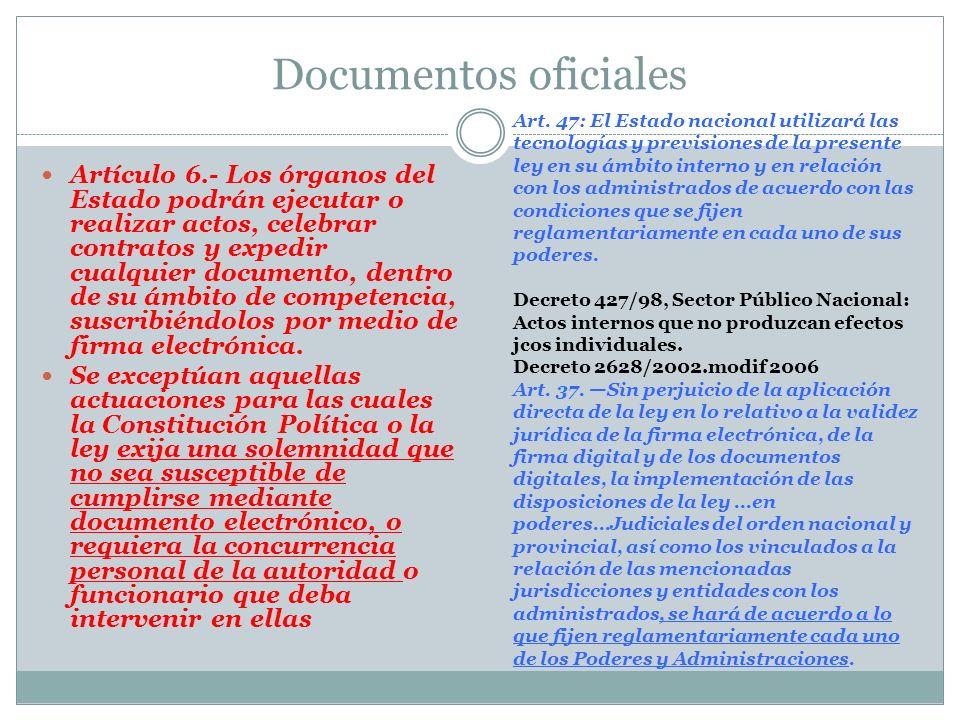 Los actos y contratos otorgados o celebrados por personas naturales o jurídicas, públicas o privadas, suscritos o no por medio de firma electrónica, s