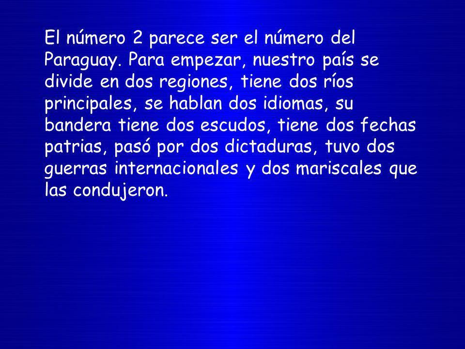 El número 2 parece ser el número del Paraguay.
