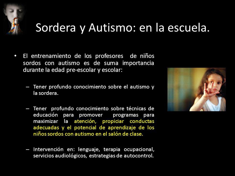Sordera y Autismo: en la escuela. El entrenamiento de los profesores de niños sordos con autismo es de suma importancia durante la edad pre-escolar y