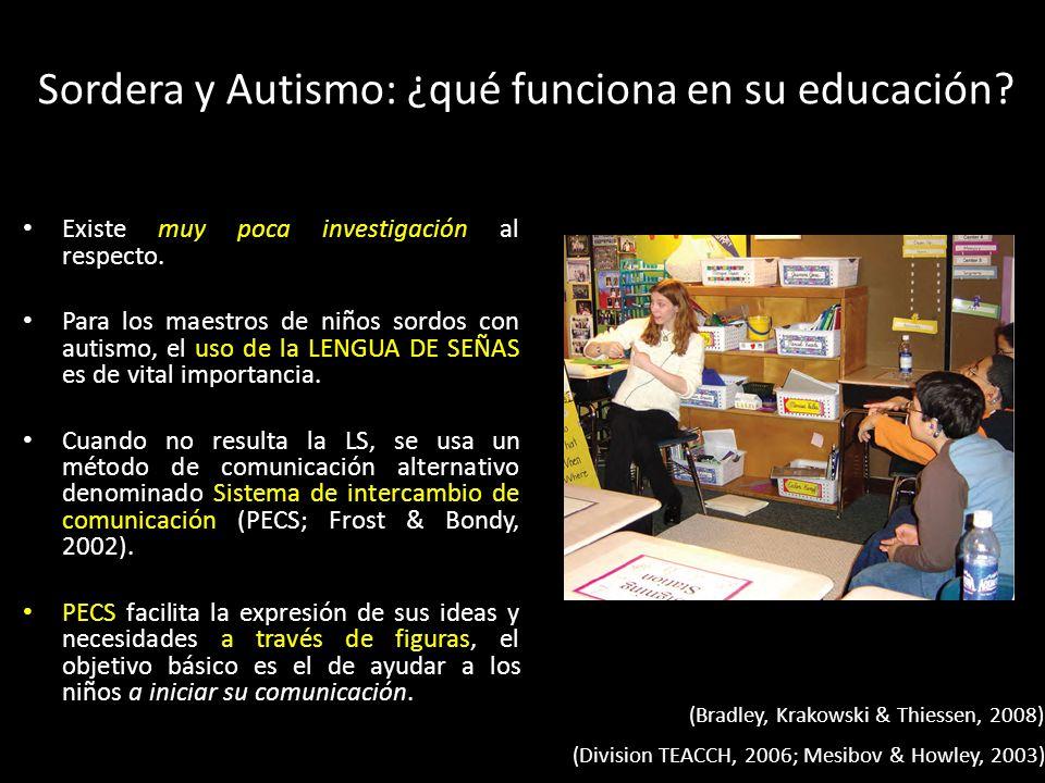 Existe muy poca investigación al respecto. Para los maestros de niños sordos con autismo, el uso de la LENGUA DE SEÑAS es de vital importancia. Cuando
