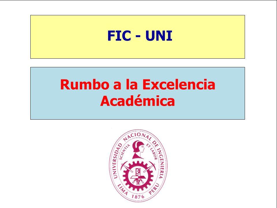Rumbo a la Excelencia Académica FIC - UNI