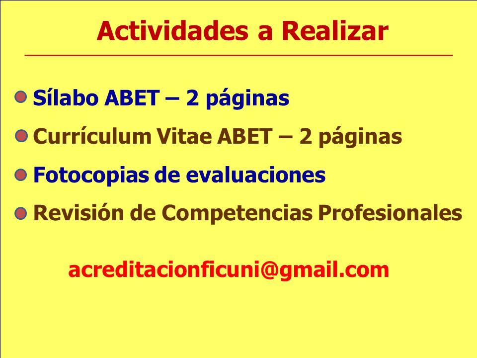 Actividades a Realizar Sílabo ABET – 2 páginas Currículum Vitae ABET – 2 páginas Fotocopias de evaluaciones Revisión de Competencias Profesionales acr